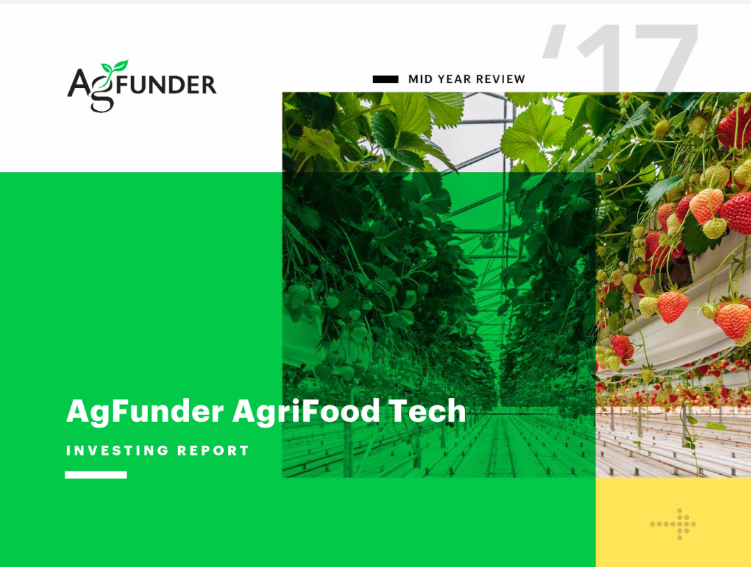 AgFunder AgriFood Tech Investing Report - Midyear 2017